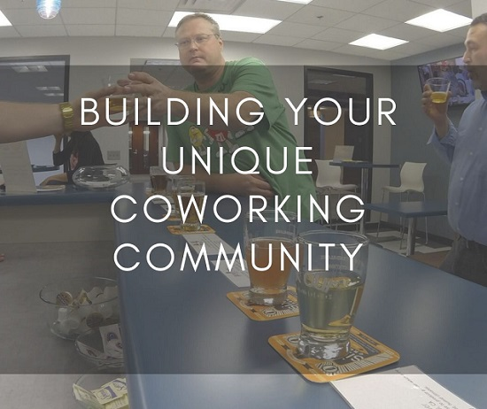 How To Build Your Unique Coworking Community